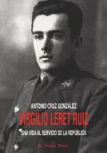 """Presentación del libro """"Virgilio Leret Ruiz, una vida al servicio de la República"""", de Antonio Cruz González"""