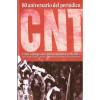 80 aniversario del periódico CNT. El hilo rojinegro de la prensa confederal (1932-2012)