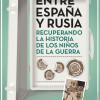 Entre España y Rusia: Recuperando la historia de los niños de la guerra