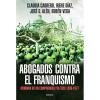 Abogados contra el franquismo. Memoria de un compromiso político 1939-1977