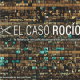 'El Caso Rocío': el documental de un documental censurado
