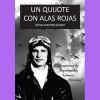 Un Quijote con alas rojas. Memorias de Arquímedes Gómez Palazón