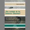 ¿Una ecología de las memorias colectivas?. La transición española a la democracia revisitada