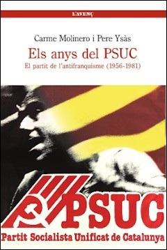 """""""Els anys del PSUC. El partit de l'antifranquisme (1956-1981)"""""""
