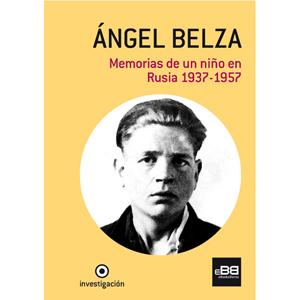 angel-belza-memorias-de-un-nino-en-rusia-1937-1957-ebook-9788494045875