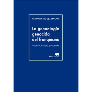 La_genealogia_genocida_del_franquismo__Violencia,_memoria_e_impunidad_-_Portada_(372)