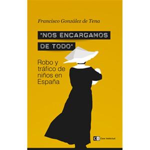 Nos_encargamos_de_todo_Robo_y_trafico_de_ninos_en_Espana--9788494074189